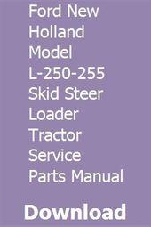 Ford New Holland Model L 250 255 Skid Steer Loader Tractor Service