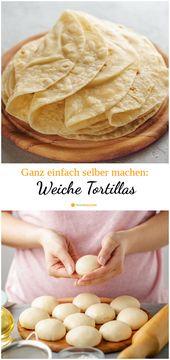 Weiche Tortillas ganz einfach zum Selbermachen!