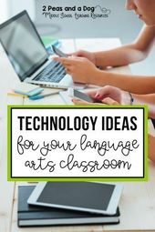 Technology Ideas For The English Language Arts Classroom – 2 Peas and a Dog