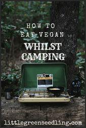 How To Eat Vegan Whilst Camping  – Hiking/Walking