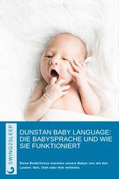 Dunstan Baby Language: Die Babysprache und wie sie funktioniert