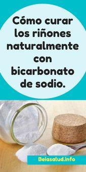 Cómo curar los riñones naturalmente con bicarbonato de sodio.