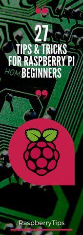 27 tips for Raspberry Pi beginners
