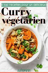 Curry végétarien : 5 curry aux légumes végétariens et végan