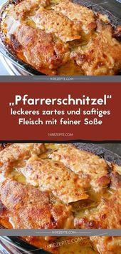 """""""Pfarrerschnitzel"""" – leckeres zartes und saftiges Fleisch mit feiner Soße"""