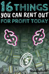 16 Things You Can Rent Out For Profit Today