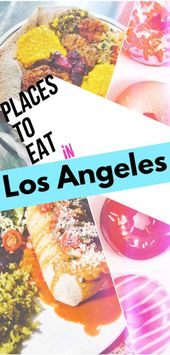 30 Prime Locations to Eat in LA, by neighborhood (with Vegetarian, Vegan + Pescatarian Choices!)