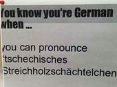 Deutsch ist eine Sprache, die beim Aussprechen richtig wehtut.