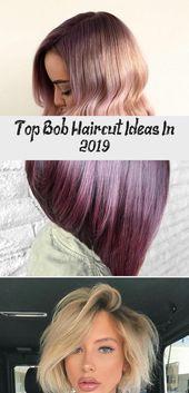 Top Bob Haircut Ideas In 2019