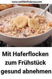 Mit Haferflocken zum Frühstück gesund abnehmen #Gesundheitundfitness #Gesundee …  – Diät