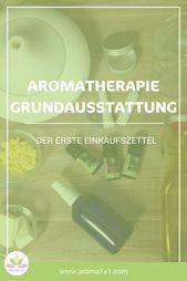 Aromatherapie-Grundausstattung – Die erste Einkaufsliste.   – Aromatherapie und ätherische Öle