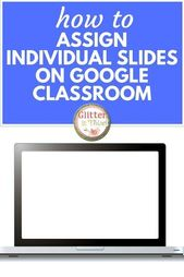 Assigning individual slides on Google Classroom