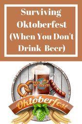Das Oktoberfest überleben, wenn man kein Bier trinkt – #Beer #Dont #Drink #Okto…