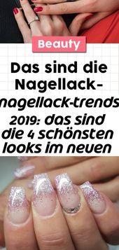 Nagellacktrends 2019: Das sind die 4 schönsten Looks im neuen Jahr 5   – Nagel