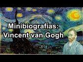Minibiografías: Vincent Van Gogh – YouTube …   – arte y arquitectura