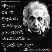 Albert Einstein: Wenn Sie es nicht einfach erklären können, können Sie es nicht verstehen …