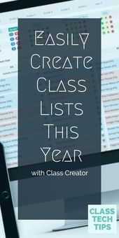 Easily Create Class Lists This Year with Class Creator – Class Tech Tips