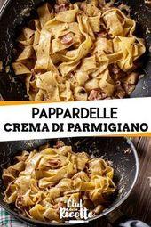 Pappardelle au jambon et crème au parmesan   – Ricette