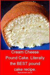 Frischkäse-Pfund-Kuchen. Buchstäblich das BESTE Pfundkuchenrezept. – Familienessen … – Rezepte