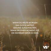 Visual Statements®️ Wenn Sie das Glück hatten, heute Morgen aufzuwachen …   – Leben // VISUAL STATEMENTS®