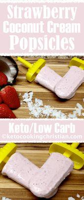 Popsicles à la fraise et à la noix de coco – Keto et Low Carb L'été approche à grands pas …