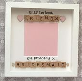 only the best friends get promoted to bridesmaid gift present wedding scrabble art photo frame christmas bridesmaid thank yous