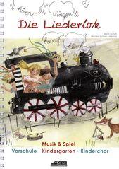 Die Liederlok von Karin Schuh et al. | im Stretta Noten Shop kaufen – J Borchert—Seng