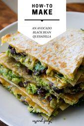 Avocado Black Bean Quesadilla   Inspired Foody