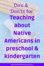 Teaching about Native Americans in Preschool and Kindergarten: Do's and Don'ts – The Barefoot Mommy