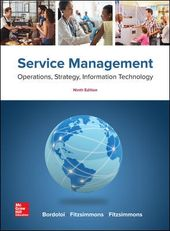 Test Bank (Download Only)  for Service Management: Operations, Strategy, Information Technology 9th Edition By Bordoloi ISBN 10: 1259784630, ISBN 13: 9781259784637