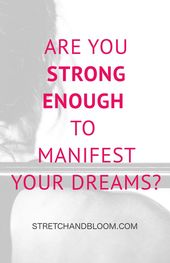 Do you have what it takes to manifest your dreams?