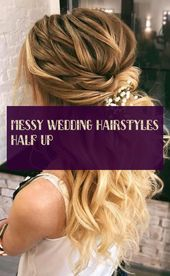 Messy Wedding Hairstyles Half Up