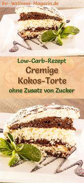 Cremige Low Carb Kokos-Torte – Rezept ohne Zucker – Low Carb Kuchen Rezepte