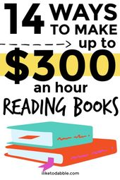 Get Paid to Read Books: 12 Ways to Make Money as a Bibliophile – ILIKETODABBLE | Side Hustle
