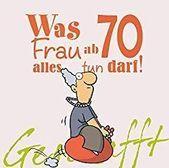 Lustige Geschenkidee Fur 70 Geburtstagsfrauen Frauen
