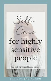 Self-Care for Highly Sensitive People – Christy Tending Healing Arts