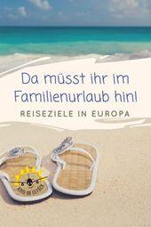 Urlaubstipps: Reiseziele für Familien in Europa