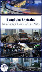 150 Sehenswürdigkeiten mit Bangkoks Skytrain & Metronetz [+Karte]
