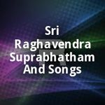 Sri Raghavendra Suprabhatham And Songs Songs In 2020 Songs Album Songs Mp3 Song