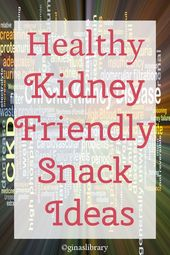 Healthy Kidney Friendly Snack Ideas 1