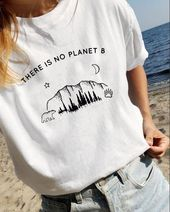 There is no Planet B Graphic T-Shirt T-Shirt Fashion Clothing Street Style