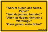 """""""Warum hupen alle Autos, Dad?"""" """"Weil jemand heiratet."""" """"Aber ist nicht Hörner …   – sprüche"""