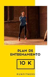 Plan De Entrenamiento 10k Corre 10 Km En 8 Semanas Plan De Entrenamiento 10k Entrenamiento Para Correr Plan De Entrenamiento