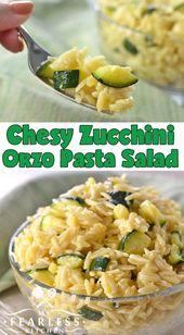 Käsiger Zucchini-Orzo-Nudelsalat von meiner furchtlosen Küche. Diese Cheesy Zucchini …
