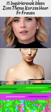 15 Inspirierende Ideen Zum Thema Kurzes Haar Für Frauen – Prominente