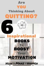 Denken Sie darüber nach, aufzuhören? 6 inspirierende Bücher, um Ihre Motivation zu steigern – Personal Growth