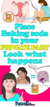 "Place Baking Soda in your ""PRIVATE PART"" Look what happens"