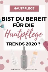 Hautpflege Tendencies 2020 – Das erwartet Dich!