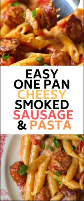 Easy One Pan Cheesy Smoked Sausage & Pasta