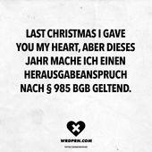Last Christmas I gave you my heart, aber dieses Jahr mach ich einen Herausgabeanspruch nach §985 BGB gelten
